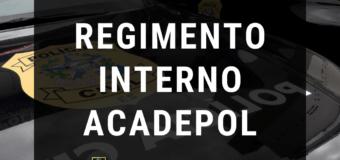 CONFIRA! REGIMENTO INTERNO ACADEPOL